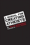 Peter Boghossian: A Manual for Creating Atheists