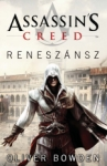 Oliver Bowden: Assassin`s Creed - Reneszánsz