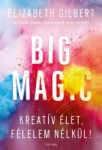 Elizabeth M. Gilbert: Big Magic