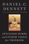 Daniel Dennett: Intuition Pumps and Other Tools for Thinking