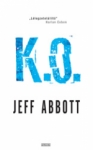 Jeff Abbott: K.O.
