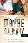 Colleen Hoover: Maybe Someday - Egy nap talán