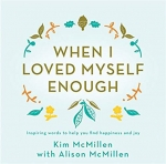 Kim McMillen0: When I Loved Myself Enough